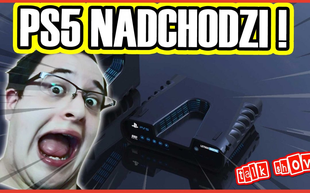 PS5 NADCHODZI – Talk Show #73