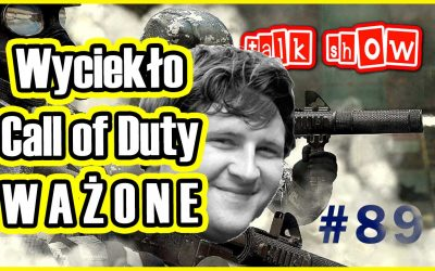 Wyciekło Call of Duty W A Ż O N E – Talk Show #89