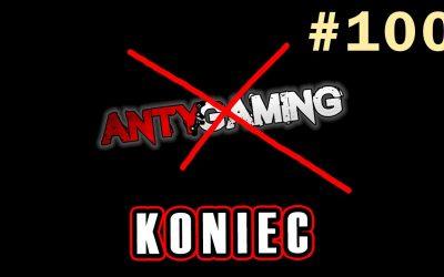 KONIEC ANTYGAMING – Talk Show #100